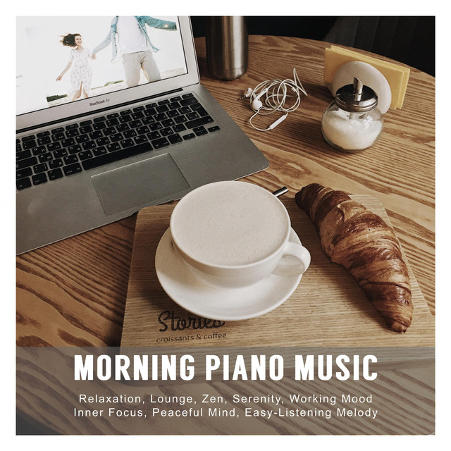 Morning Piano Music: Relaxation, Lounge, Zen, Serenity