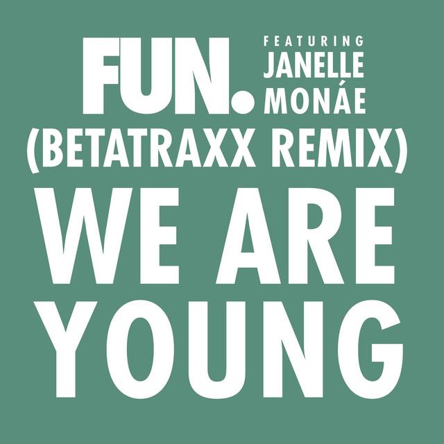 We Are Young (feat. Janelle Monáe) [Betatraxx Remix]