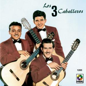 Los Tres Caballeros - Los 3 Caballeros