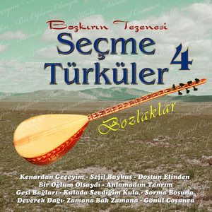 Seçme Türküler, Vol. 4 (Bozlaklar) Albümü