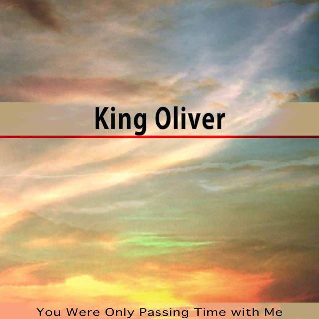 King Oliver You Were Only Passing Time with Me album cover