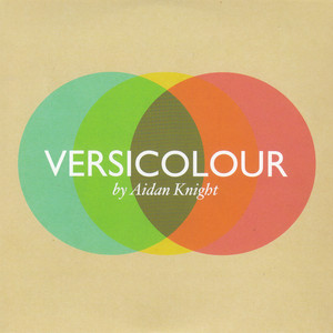 Versicolour - Aidan Knight