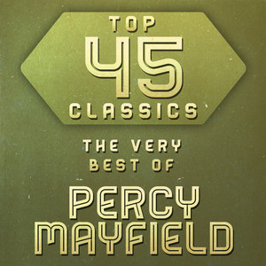 Top 45 Classics - The Very Best of Percy Mayfield album
