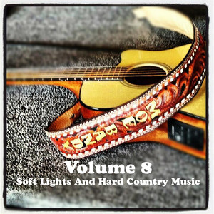 Volume 8 - Soft Lights And Hard Country Music album