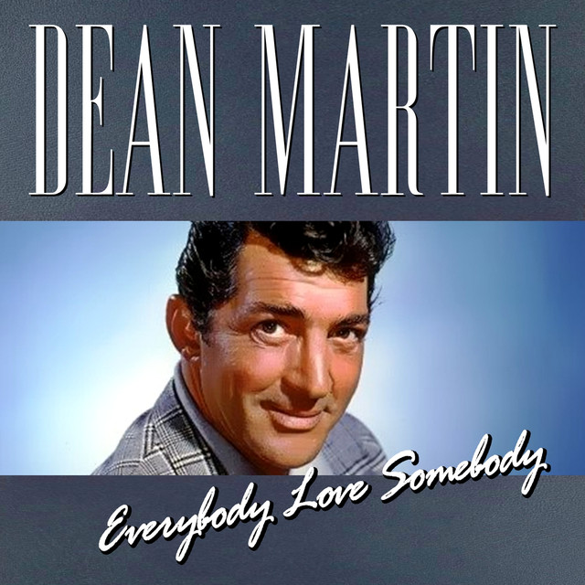 Dean Martin - Everybody Loves Somebody by Dean Martin on Spotify