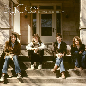 Keep An Eye On The Sky - Big Star