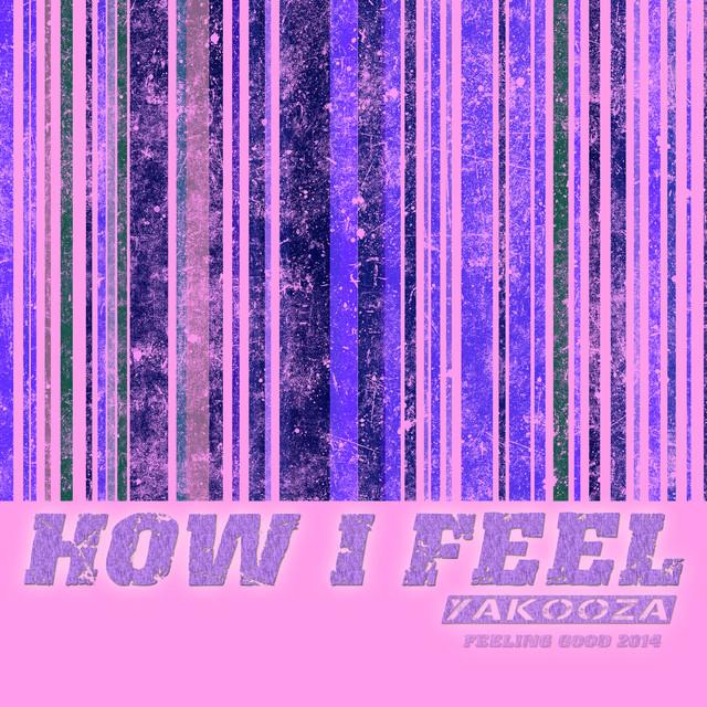 How I Feel 2014 [Feeling Good]