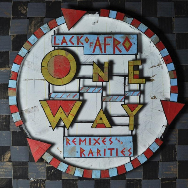 Lack of Afro Presents: One Way (Remixes & Rarities)