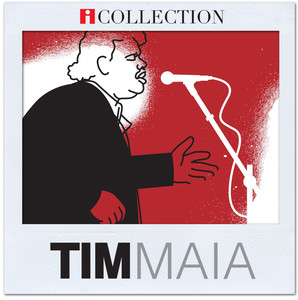 iCollection -Tim Maia - Tim Maia