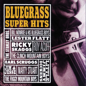 Bluegrass Super Hits - Lester Flatt And Earl Scruggs