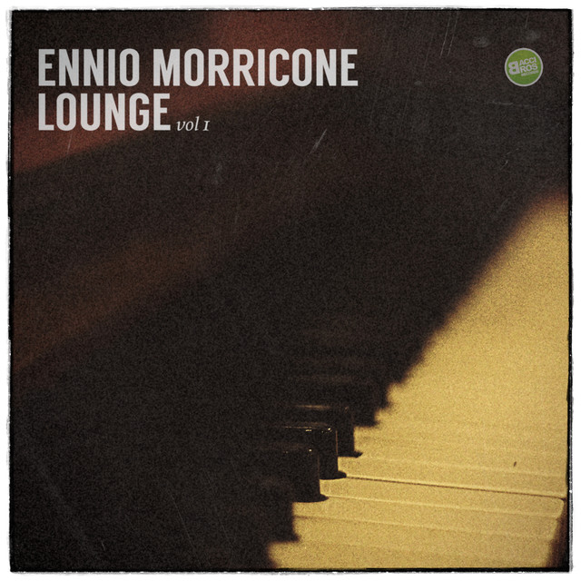 Ennio Morricone Lounge Vol. 1 (Spotify Exclusive)