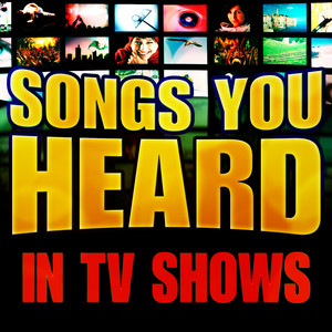Songs You Heard in TV Shows -