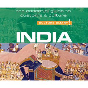India - Culture Smart! - The Essential Guide to Customs & Culture (Unabridged)