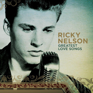 Greatest Love Songs - Ricky Nelson