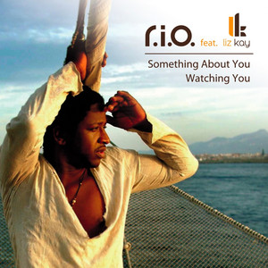 Something About You / Watching You (Feat. Liz Kay)