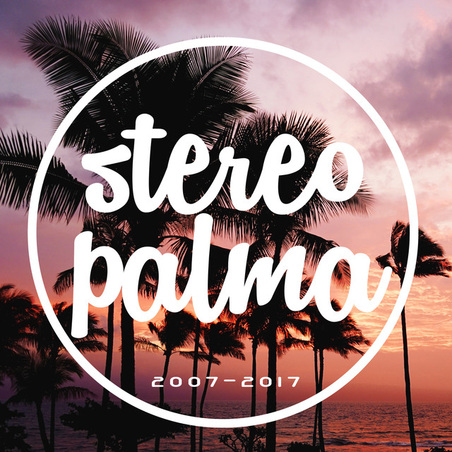 Album cover for Stereo Palma 2007-2017 by Stereo Palma