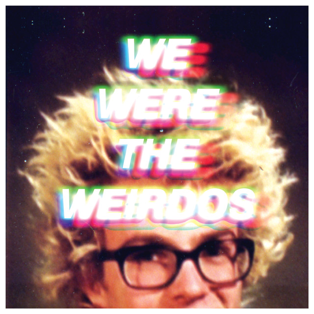 Resultado de imagen para we were the weirdos