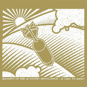 A Call To Arms - Bandits Of The Acoustic Revolution