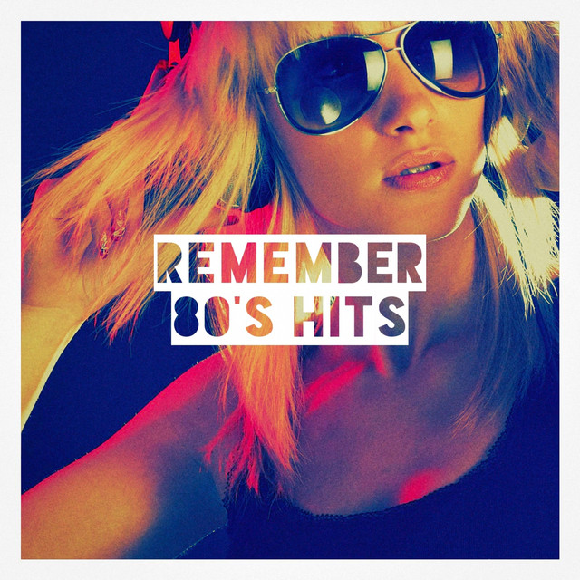 Remember 80's Hits by Best Of Hits on Spotify