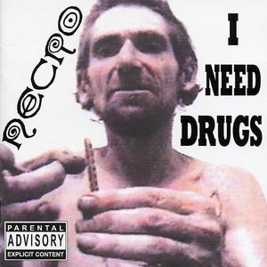 I Need Drugs - Necro