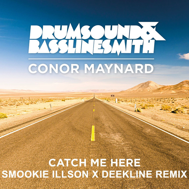 Catch Me Here (feat. Conor Maynard) [Smookie Illson x Deekline Remix]
