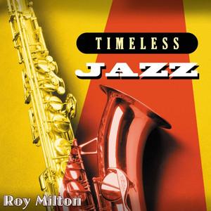 Timeless Jazz: Roy Milton album