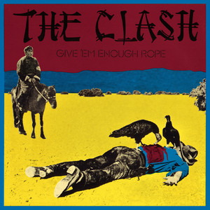 Give 'Em Enough Rope - The Clash