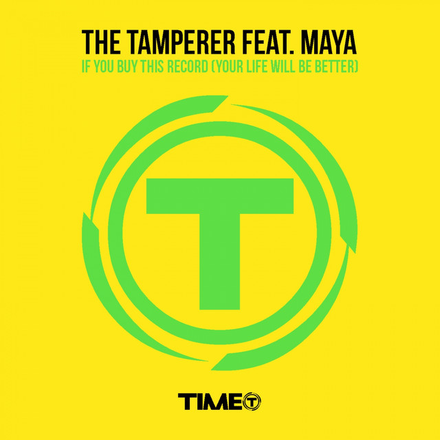 If you buy this record (Your life will be better) - The Tamperer ft. Maya