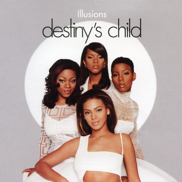Illusion by Destiny's Child on Spotify