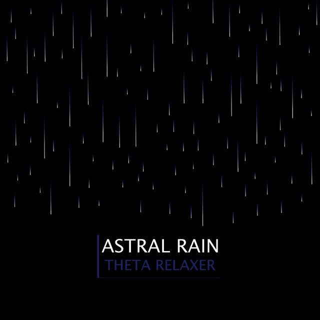 Album cover for Astral Rain by Theta Relaxer