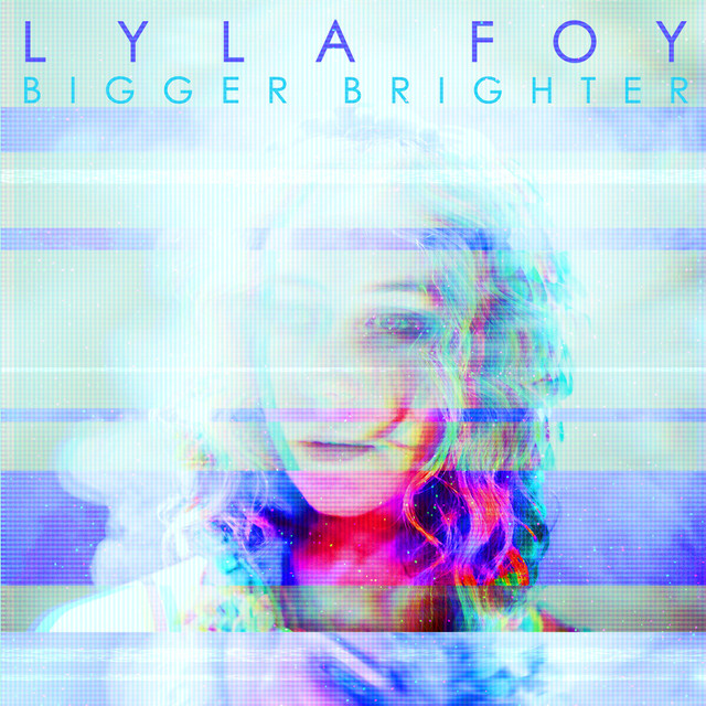 Album cover for Bigger Brighter by Lyla Foy