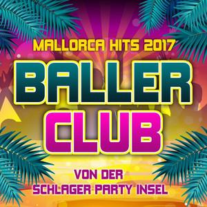 Ballerclub - Mallorca Hits 2017 von der Schlager Party Insel album