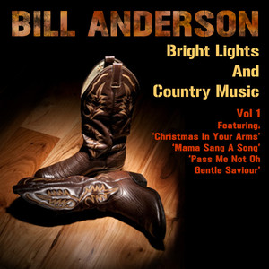 Bright Lights And Country Music Vol 1 - Bill Anderson