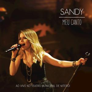 Sandy Meu Canto - Ao Vivo No Teatro Municipal De Niterói cover