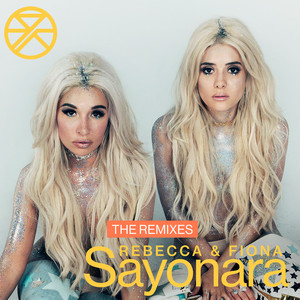 Rebecca & Fiona, Sayonara - Speaker Of The House Remix / Radio Edit på Spotify