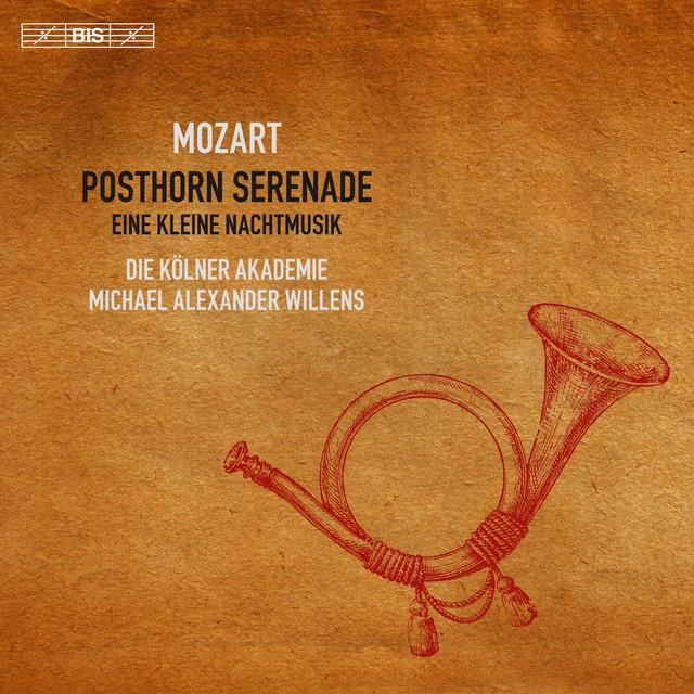 Mozart: Posthorn Serenade & Eine kleine Nachtmusik
