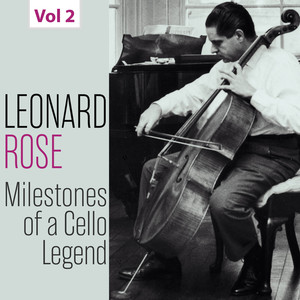 Milestones of a Cello Legend: Leonard Rose, Vol. 2 Albümü