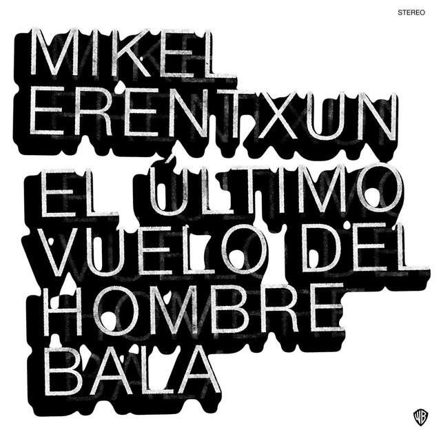Album cover for El último vuelo del hombre bala by Mikel Erentxun