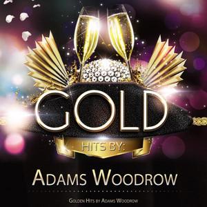 Golden Hits By Adams Woodrow album