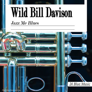 Wild Bill Davison: Jazz Me Blues album
