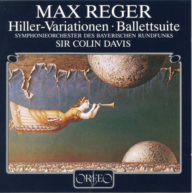 Reger: Variations & Fugue on a Theme of J.A. Hiller in E Major, Op. 100 & Eine Ballettsuite in D Major, Op. 130