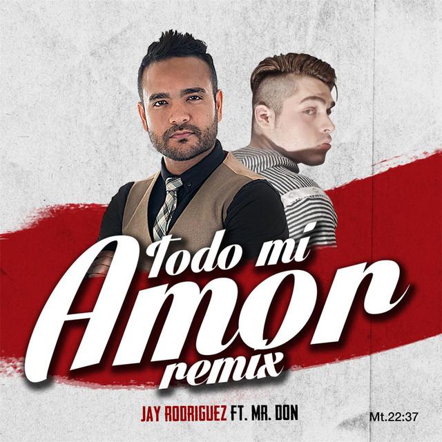 Todo Mi Amor (Remix)
