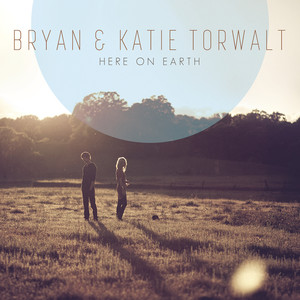Here On Earth - Bryan And Katie Torwalt