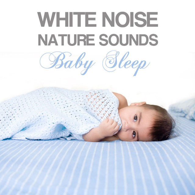 white noise nature sounds baby sleep on spotify. Black Bedroom Furniture Sets. Home Design Ideas