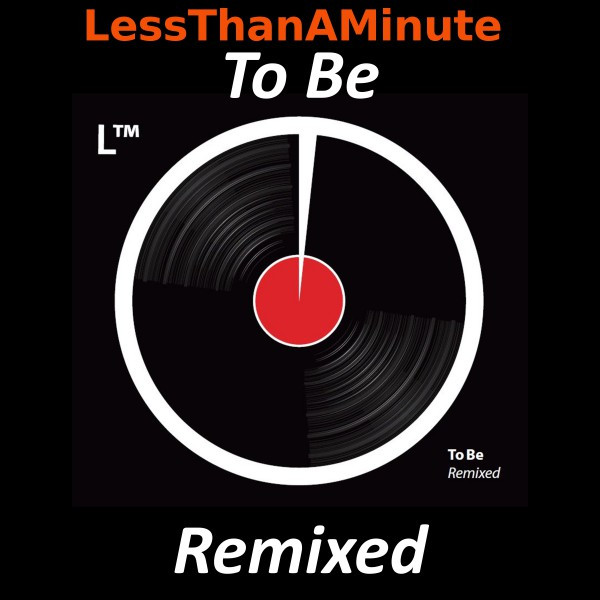 Lessthanaminute to Be Remixed