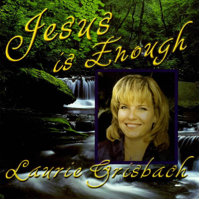 Life Is Hard But God Is Good A Song By Laurie Grisbach On Spotify