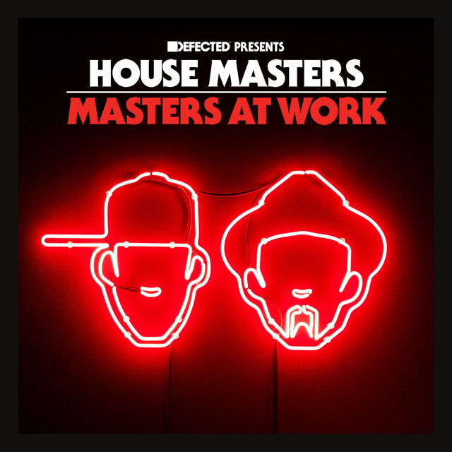 Defected Presents House Masters - Masters At Work Mixtape