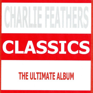 Classics - Charlie Feathers album