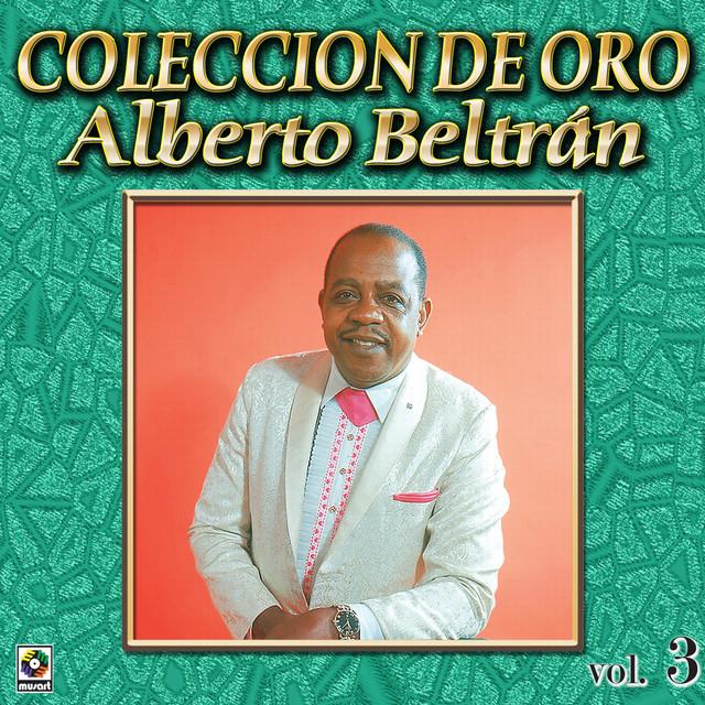 Alberto Beltran Coleccion De Oro, Vol. 3