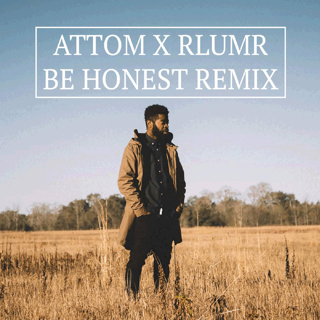 Be Honest (Attom Remix)